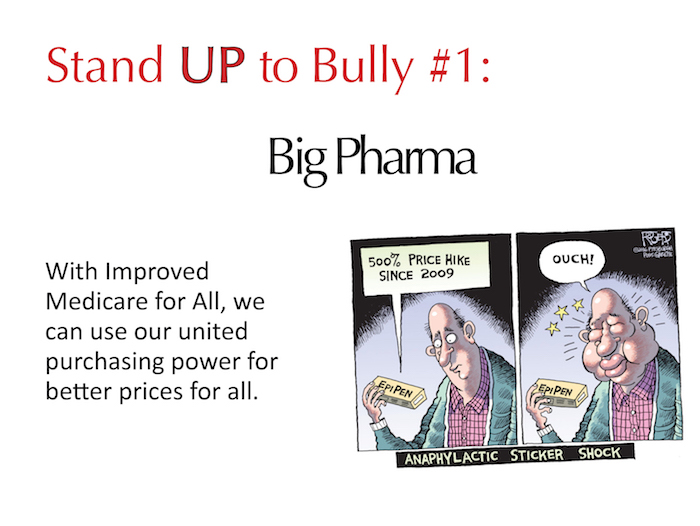 Stand up to Bully #1 Big Pharma with Improved Medicare for All. Shows cartoon of guy holding Epipen with 500% markup.